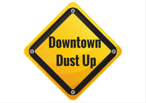 Downtown Dust up - Sign
